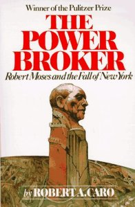 Dog Days Classics: Robert Caro's Controversial Portrait of Robert Moses and New York