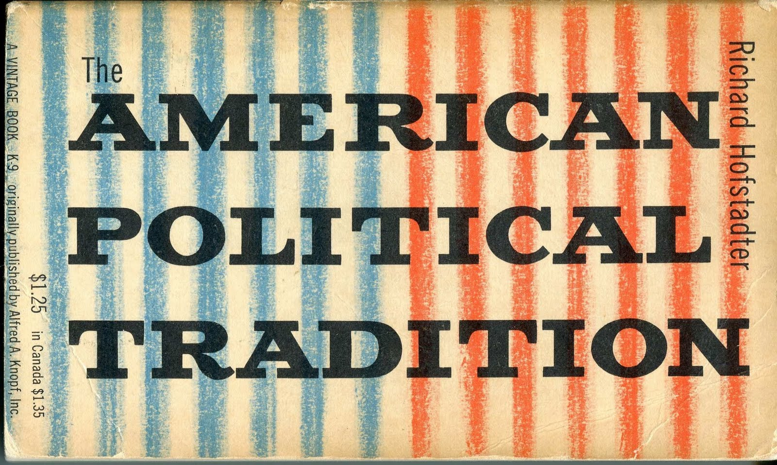an analysis of the american political tradition by richard hofstadter The paranoid style in liberal politics wolfe discussed how far richard hofstadter's theory of the for hofstadter, america's political choice in.