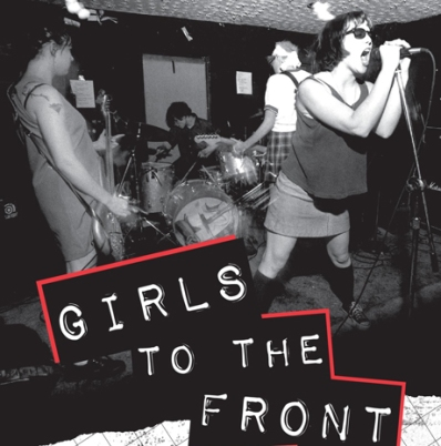 https://tropicsofmeta.files.wordpress.com/2012/05/girls-to-the-front-the-true-story-of-the-riot-grrrl-revolution-harper-collins2.jpg?w=398&h=402