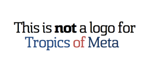 This is not a logo for Tropics of Meta