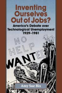 inventing-ourselves-out-jobs-amy-sue-bix-paperback-cover-art
