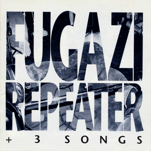 fugazi-repeater-3-songs