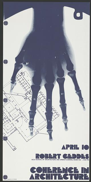 """Oddly indicative of Didion's vision of late 60's/early 70's L.A.; Howard Coy, """"Poster advertisement for a lecture by Robert Geddes, UCLA School of Architecture and Urban Planning, Los Angeles, California. Image shows an x-ray of a hand and an architectural drawing,"""" circa 1976, Prints and Photographs Division, Library of Congress"""